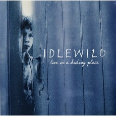 Live In A Hiding Place by Idlewild
