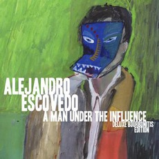 A Man Under The Influence: Deluxe Bourbonitis Edition mp3 Album by Alejandro Escovedo