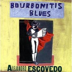 Bourbonitis Blues mp3 Album by Alejandro Escovedo