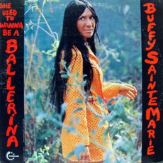 She Used To Wanna Be A Ballerina (Re-Issue) mp3 Album by Buffy Sainte-Marie
