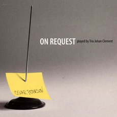 On Request mp3 Album by Johan Clement Trio