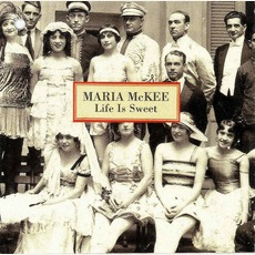 Life Is Sweet mp3 Album by Maria McKee
