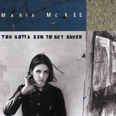 You Gotta Sin To Get Saved mp3 Album by Maria McKee