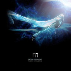 The Few Not Fleeting mp3 Album by Nothing More