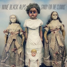 Candy For The Clowns mp3 Album by Nine Black Alps
