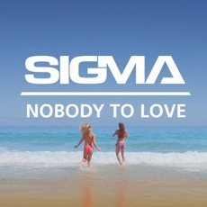 Nobody To Love mp3 Single by SIGMA