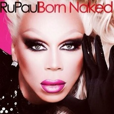 Born Naked mp3 Album by RuPaul