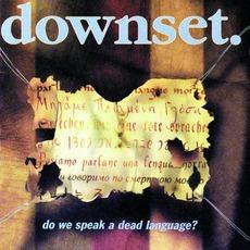 Do We Speak A Dead Language? mp3 Album by downset.