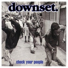Check Your People mp3 Album by downset.