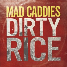 Dirty Rice by Mad Caddies