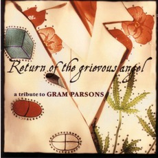 Return Of The Grievous Angel: A Tribute To Gram Parsons mp3 Compilation by Various Artists