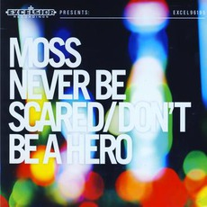 Never Be Scared / Don't Be A Hero mp3 Album by Moss (NLD)