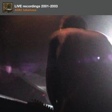 Live Recordings 2001-2003