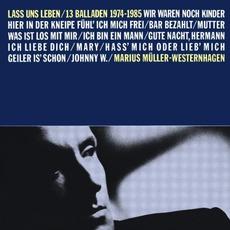 Lass Uns Leben: 13 Balladen 1974-1985