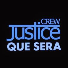 Que Sera mp3 Single by Justice Crew