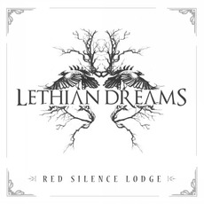 Red Silence Lodge mp3 Album by Lethian Dreams