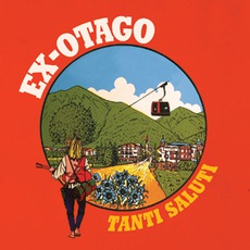 Tanti Saluti mp3 Album by Ex-Otago