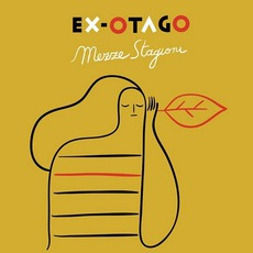 Mezze Stagioni mp3 Album by Ex-Otago