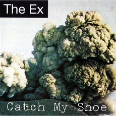 Catch My Shoe by The Ex