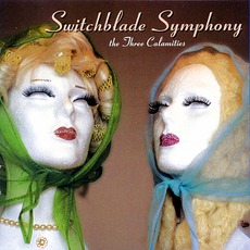 The Three Calamities mp3 Album by Switchblade Symphony