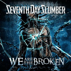 We Are The Broken mp3 Album by Seventh Day Slumber