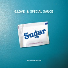 Sugar mp3 Album by G. Love & Special Sauce