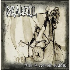 Tales Of Loot And Plunder mp3 Album by Draugûl