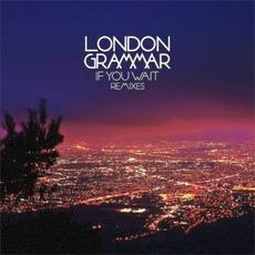 If You Wait Remixes mp3 Remix by London Grammar