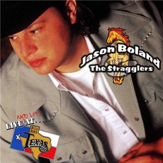 Live And Lit At Billy Bob's by Jason Boland & The Stragglers