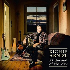 At The End Of The Day mp3 Album by Richie Arndt