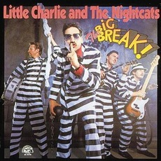 The Big Break mp3 Album by Little Charlie & The Nightcats