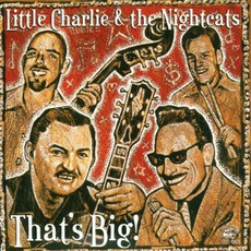 That's Big mp3 Album by Little Charlie & The Nightcats