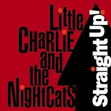 Straight Up! mp3 Album by Little Charlie & The Nightcats