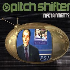 Infotainment? mp3 Album by Pitchshifter