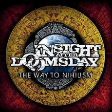 The Way To Nihilism by Insight After Doomsday
