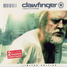 A Whole Lot Of Nothing (Limited Edition) mp3 Album by Clawfinger