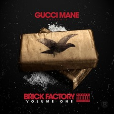 Brick Factory, Volume One mp3 Album by Gucci Mane