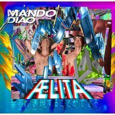 Aelita (Limited Edition) mp3 Album by Mando Diao