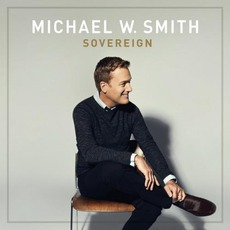 Sovereign (Deluxe Edition) mp3 Album by Michael W. Smith