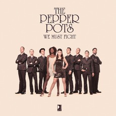 We Must Fight mp3 Album by The Pepper Pots