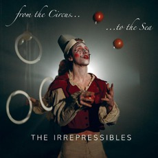 From The Circus ...To The Sea EP by The Irrepressibles