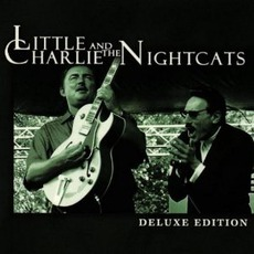 Deluxe Edition: Little Charlie And The Nightcats