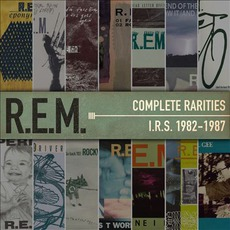 Complete Rarities - I.R.S. 1982-1987 mp3 Artist Compilation by R.E.M.