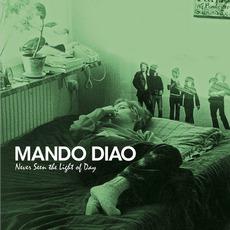 Never Seen The Light Of Day mp3 Album by Mando Diao