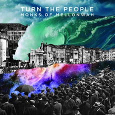Turn The People by Monks Of Mellonwah