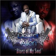 Bluez Of My Soul mp3 Album by Dexter Allen