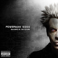 Builders Of The Future (Deluxe Edition) mp3 Album by Powerman 5000