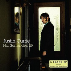 No, Surrender by Justin Currie