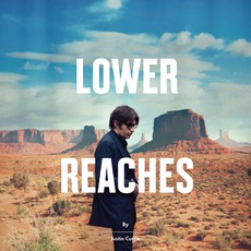 Lower Reaches (Deluxe Edition) by Justin Currie