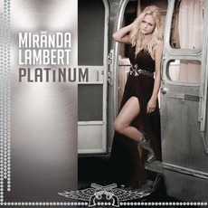 Platinum mp3 Album by Miranda Lambert